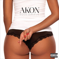 Akon - Good Girls Lie (Explicit)