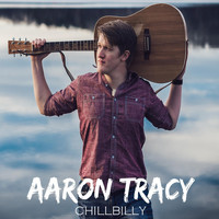Aaron Tracy - Chillbilly