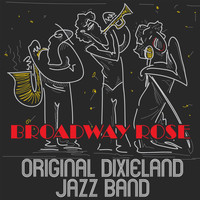 Original Dixieland Jazz Band - Broadway Rose