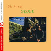 Flood - The Rise of Flood (Digitally Remastered)