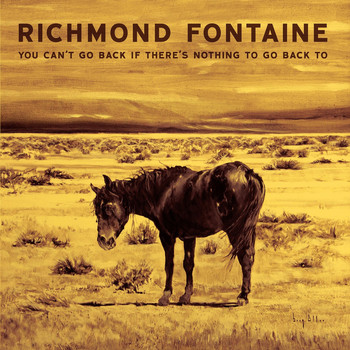 Richmond Fontaine - You Can't Go Back If There's Nothing to Go Back To (Explicit)