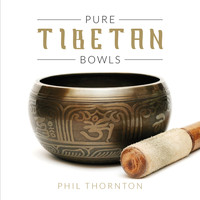 Phil Thornton - Pure Tibetan Bowls