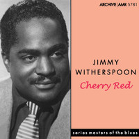 Jimmy Witherspoon - Cherry Red