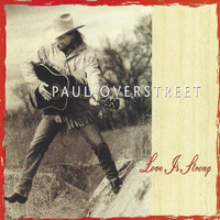 Paul Overstreet - Love Is Strong