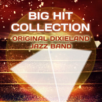 Original Dixieland Jazz Band - Big Hit Collection