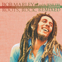 Bob Marley & The Wailers - Roots, Rock, Remixed (Bonus Collection)