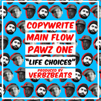 Copywrite - Life Choices (feat. Copywrite, Main Flow & Pawz One)