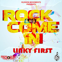 Linky First - Rock & Come In