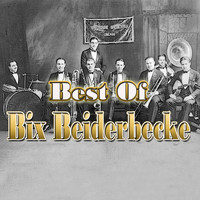 Bix Beiderbecke - Best of Bix Beiderbecke