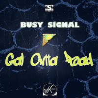 Busy Signal - Gal Outta Road