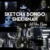 Sketchy Bongo - Let You Know (Acoustic Version)