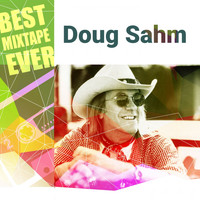 Doug Sahm - Best Mixtape Ever: Doug Sahm