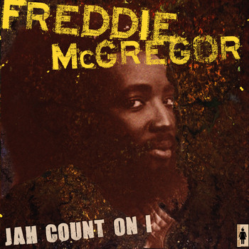 Freddie McGregor - Jah Count On I