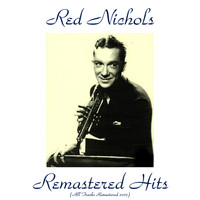 Red Nichols - Remastered Hits