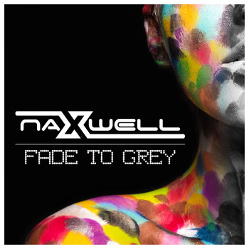 Naxwell - Fade to Grey
