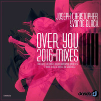 Joseph Christopher & Yvonne Black - Over You (2016 Remixes)