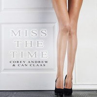 Corey Andrew & Can Claas - Miss the Time
