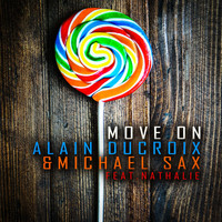 Alain Ducroix & Michael Sax feat. Nathalie - Move On