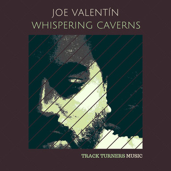 Joe Valentin - Whispering Caverns