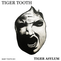 Tiger Tooth - Tiger Asylum