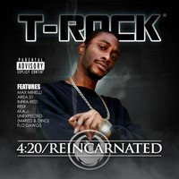 T-Rock - 4:20/Reincarnated