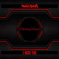 WallHack - I Need You (Special Mix)