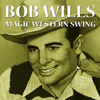 Bob Wills - Magic Western Swing
