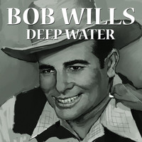 Bob Wills & his Texas Playboys - Deep Water