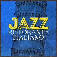 Italian Restaurant Music of Italy - Jazz: Ristorante Italiano