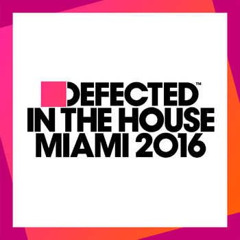 Various Artists - Defected In The House Miami 2016