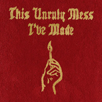 Macklemore & Ryan Lewis - This Unruly Mess I've Made (Explicit)