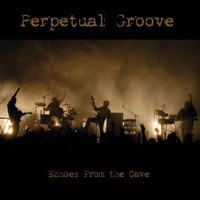 Perpetual Groove - Echoes from the Cave