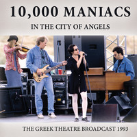 10,000 Maniacs - In the City of Angels (Live)