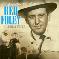 Red Foley - Hillbilly Fever - 24 Greatest Hits