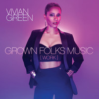 Vivian Green - Grown Folks Music (Work)