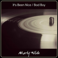 Marty Wilde - It's Been Nice / Bad Boy