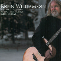 Robin Williamson - Just Like the River and Other Songs with Guitar