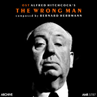 "Bernard Herrmann - Alfred Hitchcock's ""The Wrong Man"" (Original Motion Picture Soundtrack)"