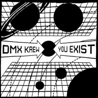 DMX Krew - You Exist