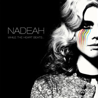 Nadeah - While The Heart Beats