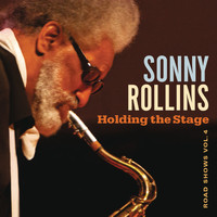 Sonny Rollins - Holding the Stage (Road Shows, Vol. 4)