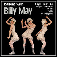 Billy May - Say It Isn't So : Dancing with Billy May