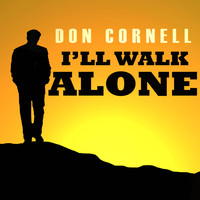 Don Cornell - I'll Walk Alone