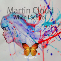 Martin Cloud - When I See You
