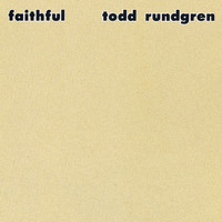 Todd Rundgren - Faithful