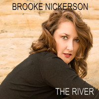 Brooke Nickerson - The River - Single