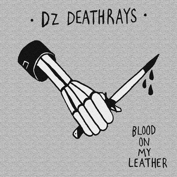 DZ Deathrays - Blood On My Leather (Explicit)