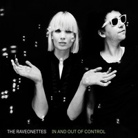 The Raveonettes - In And Out Of Control (Deluxe)