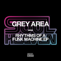 Grey Area - Rhythms Of A Funk Machine EP