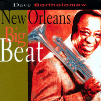 Dave Bartholomew - New Orleans Big Beat